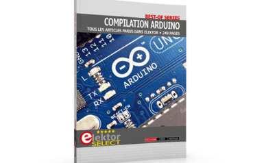 Compilation Arduino : l'intégrale des articles d'Elektor