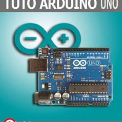 Tuto Arduino Uno : 45 projets électroniques originaux